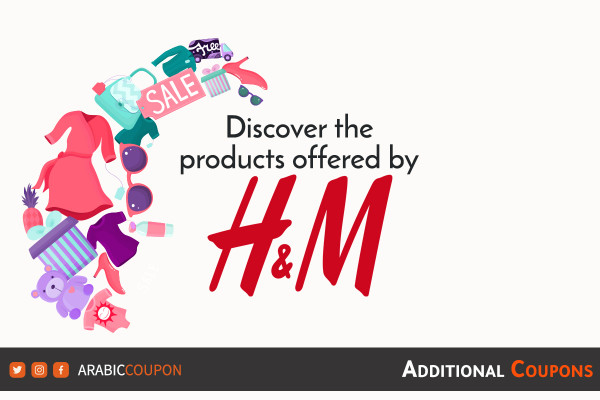 Discover the products offered from H&M website with additional coupons