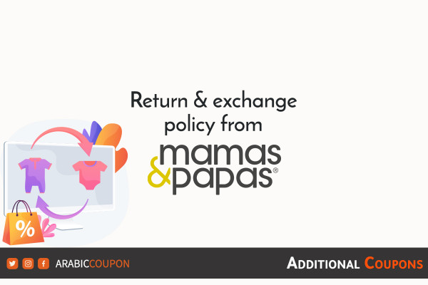 Return and exchange policy from Mamas & Papas with additional coupons