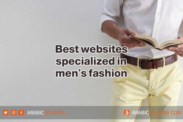 The best websites specialized in men's fashion for online shopping in GCC