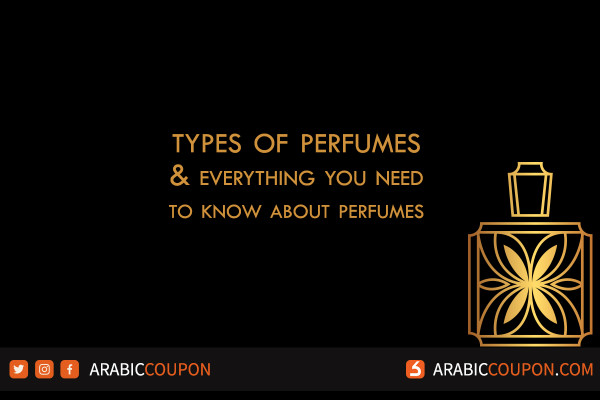 Types of perfumes and everything you need to know about perfumes for successful online shopping for perfumes