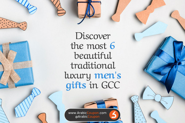 6 most beautiful traditional luxury gifts for men arrived in the Gulf - latest news for 2020